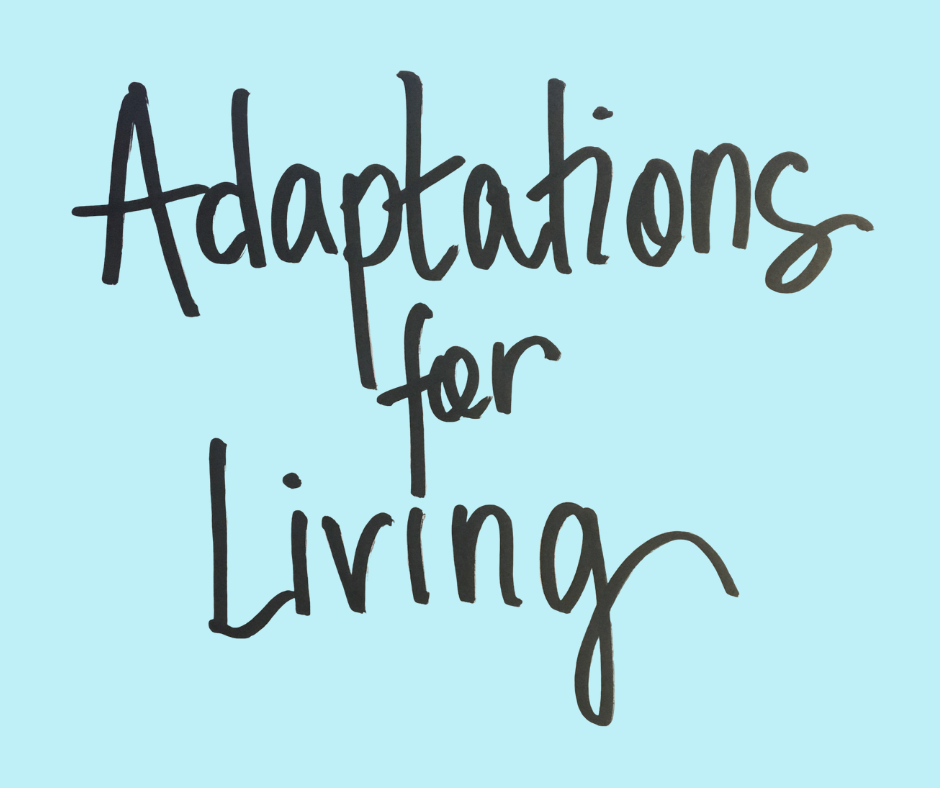Adaptations for Living