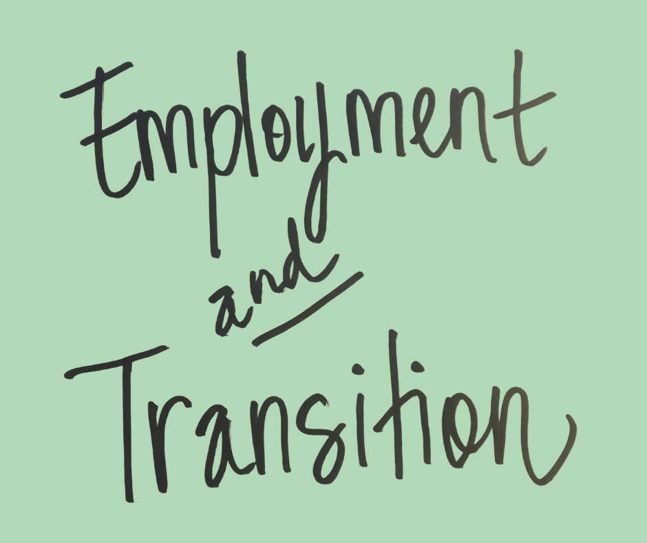 Employment and Transition